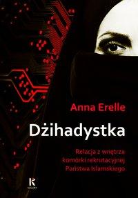 Dżihadystka - Anna Erelle - ebook