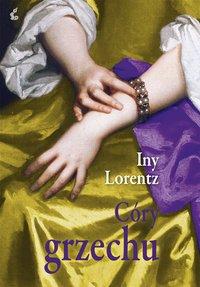 Córy grzechu - Iny Lorentz - ebook