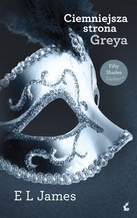 Ciemniejsza strona Greya - E L James - ebook