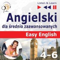 Angielski dla średnio zaawansowanych. Easy English: Części 4-6 - Dorota Guzik - audiobook