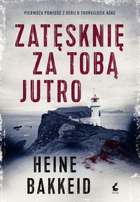 Zatęsknię za tobą jutro - Heine Bakkeid - ebook