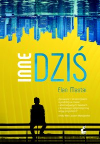Inne dziś - Elan Mastai - ebook