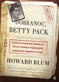 Dobranoc, Betty Pack - Howard Blum - ebook