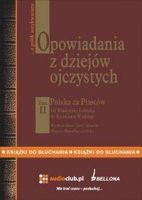 Opowiadania z dziejów ojczystych, tom II – Polska za Piastów