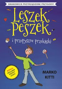 Leszek Peszek i przepyszne przekąski - Marko Kitti - ebook