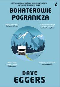 Bohaterowie pogranicza - Dave Eggers - ebook