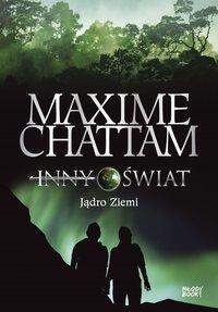 Jądro Ziemi - Maxime Chattam - ebook