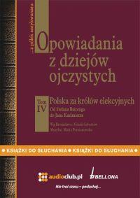 Opowiadania z dziejów ojczystych, tom IV – Polska za królów elekcyjnych - Bronisław Gebert - audiobook