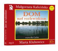 Dom nad rozlewiskiem - Małgorzata Kalicińska - audiobook
