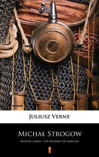 Michał Strogow - Juliusz Verne - ebook