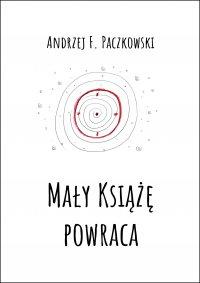 Mały Książę powraca - Andrzej F. Paczkowski - ebook