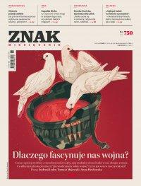 Miesięcznik Znak nr 750: Dlaczego fascynuje nas wojna? - Opracowanie zbiorowe - eprasa
