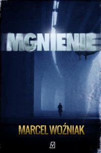 Mgnienie - Marcel Woźniak - ebook