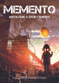 Memento. Antologia o życiu i śmierci - Opracowanie zbiorowe - ebook