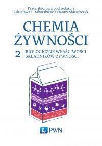 Chemia żywności t. 2. Biologiczne właściwości składników żywności