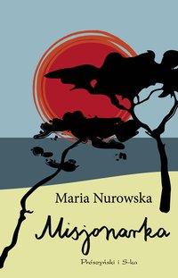 Misjonarka - Maria Nurowska - ebook