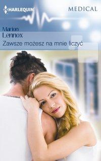 Zawsze możesz na mnie liczyć - Marion Lennox - ebook