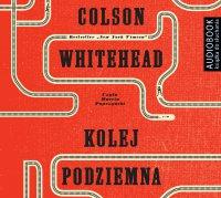 Kolej podziemna - Colson Whitehead - audiobook