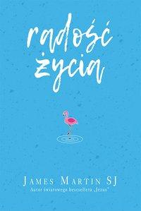 Radość życia - James Martin - ebook