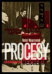 Procesy doktora Weicherta - Rafał Węgrzyniak - ebook