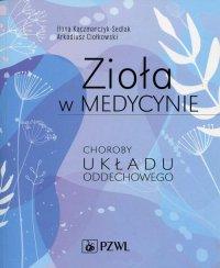 Zioła w medycynie. Choroby układu oddechowego - Ilona Kaczmarczyk-Sedlak - ebook