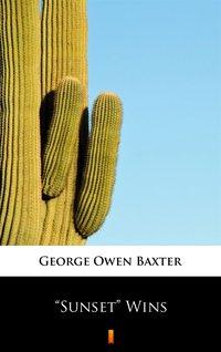 """""""Sunset"""" Wins - George Owen Baxter - ebook"""