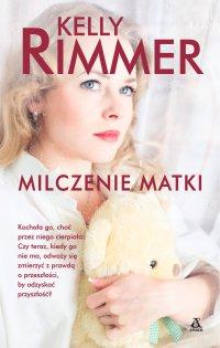 Milczenie matki - Kelly Rimmer - ebook