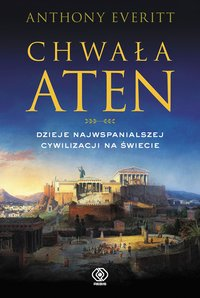 Chwała Aten - Anthony Everitt - ebook