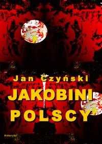 Jakobini polscy. Powieść z czasów rewolucji 1830 roku