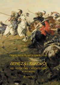 Geneza i rozwój idei kozactwa i Kozaczyzny w XVI wieku - Franciszek Rawita-Gawroński - ebook