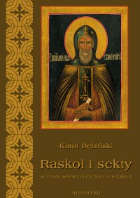 Raskoł i sekty w prawosławnej Rosji - Karol Dębiński - ebook