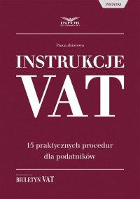 Instrukcje VAT. 15 praktycznych procedur dla podatników
