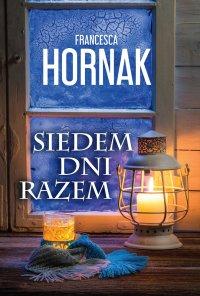 Siedem dni razem - Francesca Hornak - ebook