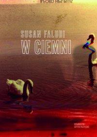 W ciemni - Susan Faludi - ebook