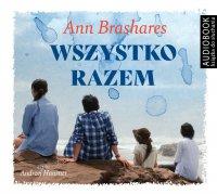 Wszystko razem - Ann Brashares - audiobook