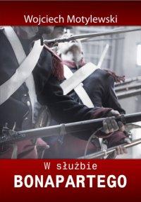 W służbie Bonapartego - Wojciech Motylewski - ebook