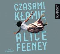 Czasami kłamię - Alice Feeney - audiobook