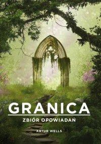 Granica. Zbiór opowiadań - Artur Wells - ebook