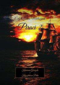 Piraci2 - Edyta Mołocznik - ebook