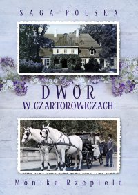 Dwór w Czartorowiczach - Monika Rzepiela - ebook
