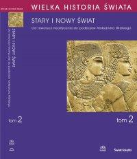 Wielka historia świata. Tom II. Stary i nowy świat - Joachim Śliwa - ebook