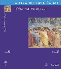 Wielka historia świata. Tom V. Późne średniowiecze - Krzysztof Baczkowski - ebook