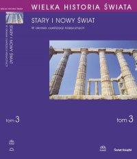 Wielka historia świata. Tom III. Stary i nowy świat w okresie cywilizacji klasycznych