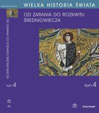 Wielka historia świata. Tom IV. Kształtowanie średniowiecza - Maciej Salomon - ebook