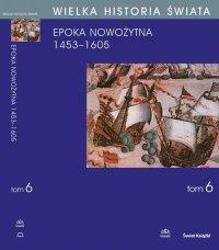 Wielka historia świata. Tom VI. Narodziny świata nowożytnego 1453-1605 - Stanisław Grzybowski - ebook