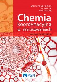 Chemia koordynacyjna w zastosowaniach. Wybrane zagadnienia