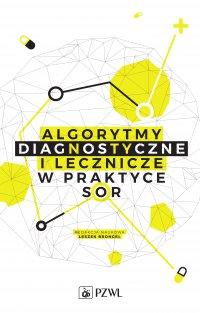 Algorytmy diagnostyczne i lecznicze w praktyce SOR
