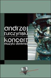 Koncert muzyki dawnej - Andrzej Turczyński - ebook