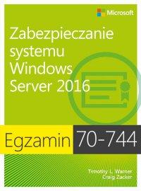 Egzamin 70-744 Zabezpieczanie systemu Windows Server 2016