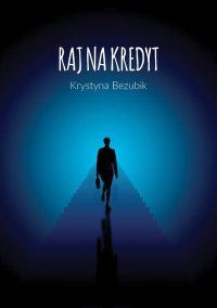 Raj na kredyt - Krystyna Bezubik - ebook